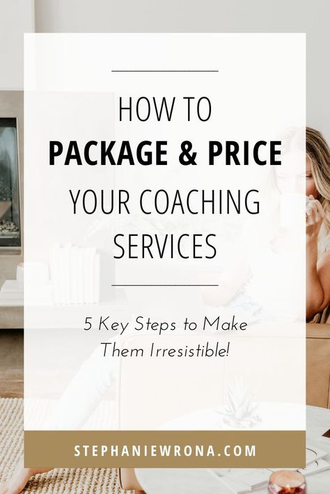 The Ultimate Guide to Package & Price Your Coaching Services - 5 Keys