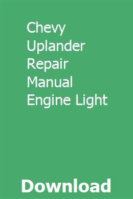 Chevy Uplander Repair Manual Engine Light Chevy Uplander Repair