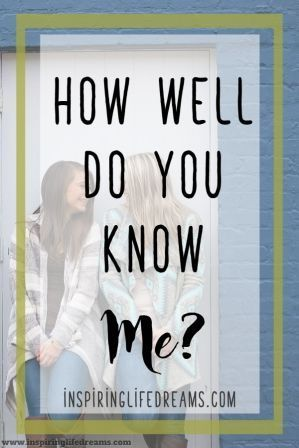 How Well Do You Know Me Quiz - 200 Questions To Test Family