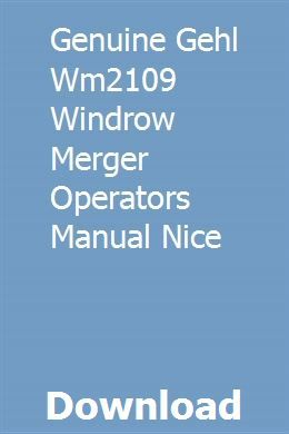 Genuine Gehl Wm2109 Windrow Merger Operators Manual Nice New
