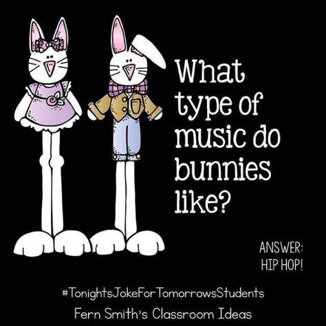 Tonight's Joke for Tomorrow's Students! What type of music do bunnies like? Hip Hop!  #TonightsJokeForTomorrowsStudents? #FernSmithsClassroomIdeas  #Regram via @fernsmithsclassroomideas #sillyjokes #silly #jokes #funny