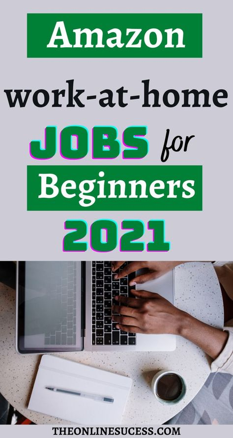 Amazon Work From Home Jobs For Beginners 2021