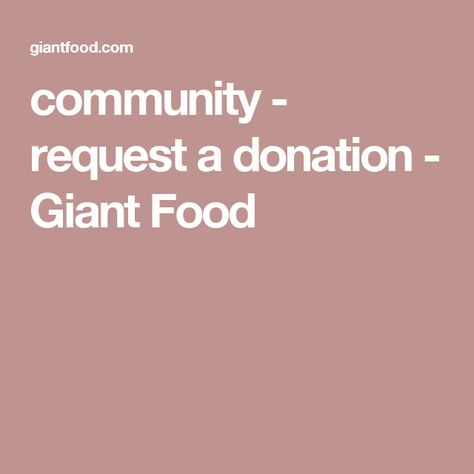 Community Request A Donation Giant Food Giant Food Donation
