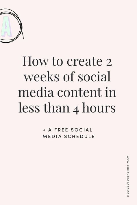 How to create 2 weeks of social media content in less than 4 hours — Ashley Srokosz