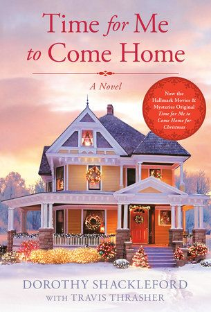 Time For Me To Come Home For Christmas 2020 Time For Me to Come Home by Dorothy Shackleford, Travis Thrasher