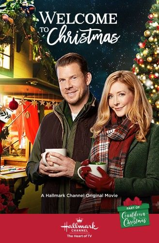Welcome To Christmas New 2018 Hallmark Christmas Movies Christmas Movies Holiday Movie