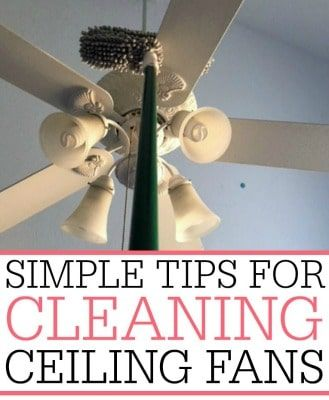 Simple Tips For Cleaning Ceiling Fans Ceiling Fan Cleaning Ceiling Fans Cleaning Ceilings
