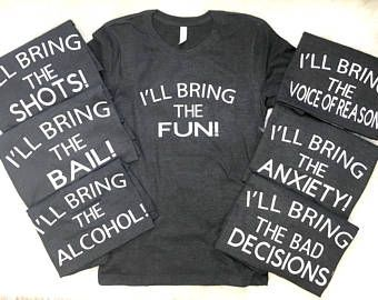 7019ceb77f51 I'll Bring The Alcohol, Girls Weekend, Party Shirts, Bestie Shirts ...