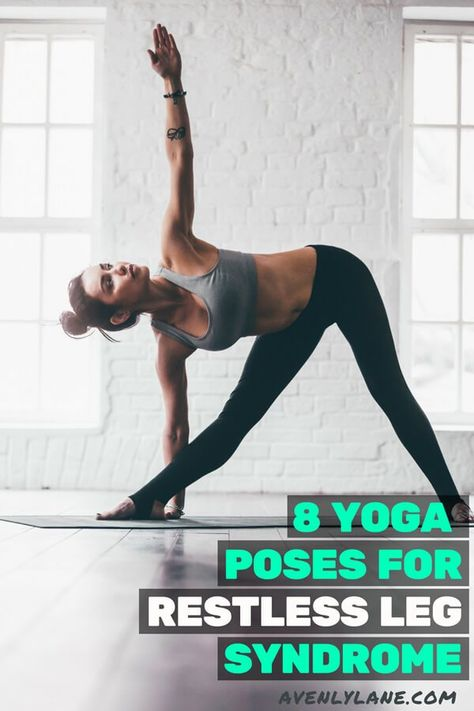 8 Yoga Poses for Restless Leg Syndrome (RLS). #avenlylane #yoga #restlesslegsyndrome #stretching #health #wellness #weightloss #avenlylanefitness #avenlylane