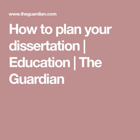 How To Plan Your Dissertation Education Work Meaning In