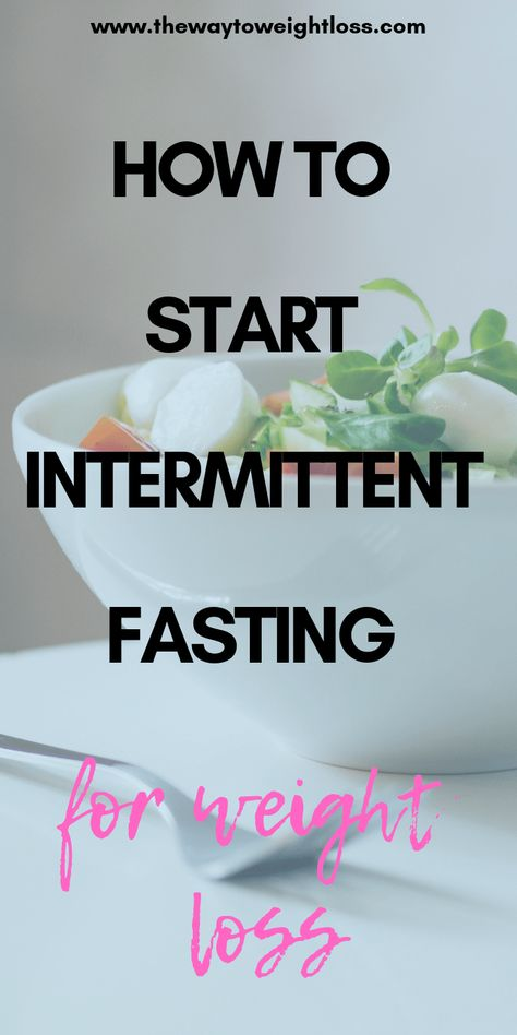 Intermittent Fasting for Weight Loss - The Way To Weight Loss