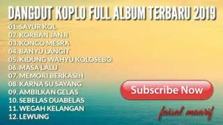 Dangdut Koplo Full Album Mp3 Terbaru 2019 Lagu