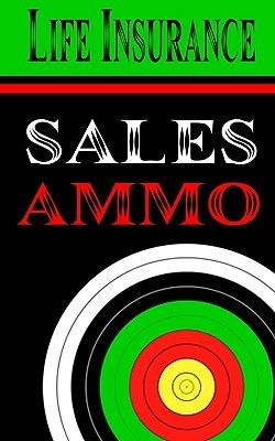 Pdf Download Life Insurance Sales Ammo What To Say In Every Life