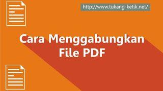 3 Cara Menggabungkan File Pdf Mudah Di 2020