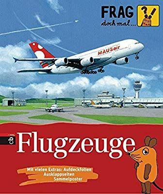 Frag Doch Mal Die Maus Flugzeuge Die Sachbuchreihe Band 6 Amazon De Christoph Biemann Bucher Sachbucher Deutsche Bucher Bucher