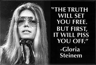 Gloria Steinem on truth & feminism.