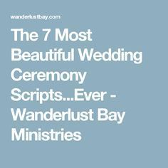 The 7 Most Beautiful Wedding Ceremony Scripts.Ever - WanderlustBay The 7 Most Beautiful Wedding Ceremony Scripts.Ever - Wanderlust Bay Ministries. ceremony luxury The 7 Most Beautiful Wedding Ceremony Scripts.Ever - WanderlustBay Wedding Sermon, Wedding Prayer, Wedding Ceremony Readings, Unity Ceremony, Wedding Programs, Wedding Ceremonies, Nontraditional Wedding Ceremony, Wedding Rustic, Church Ceremony
