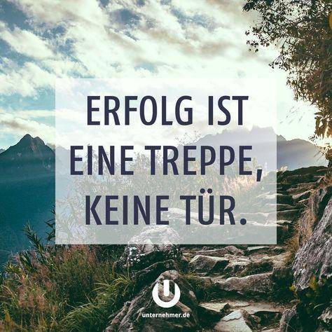 Erfolg ist eine Treppe, keine Tür. Sprüche - Zitate - deutsch - german - Erfolgstreppe - Motivation - Erfolg - Disziplin - Durchhaltevermögen