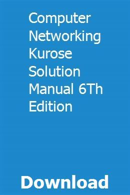 Computer Networking Kurose Solution Manual 6th Edition Communication Networks Computer Network Student Resources