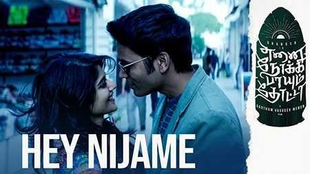 Hey Nijame Song Mp3 Download Enai Noki Paayum Thota Movie 2019 In 2020 Songs Movies Choir Music