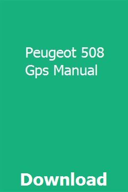 Peugeot 508 Gps Manual User Manual Peugeot Student Guide