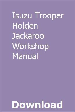 Isuzu Trooper Holden Jackaroo Workshop Manual Manual Design Holden Trooper