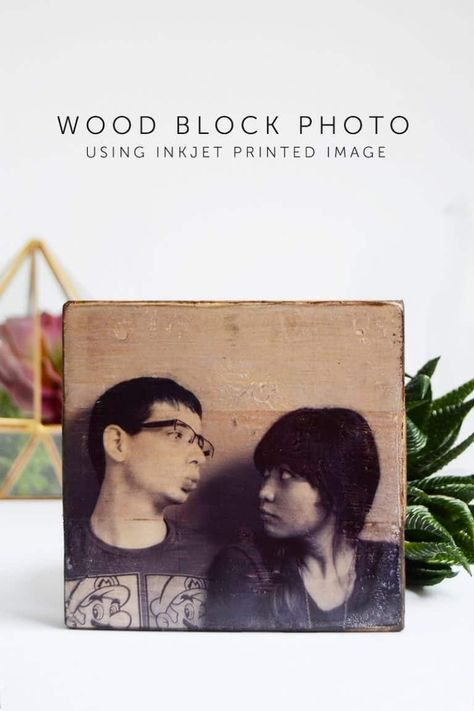 Inkjet Photo Transfer To Wood With Mod Podge Photo Transfer To