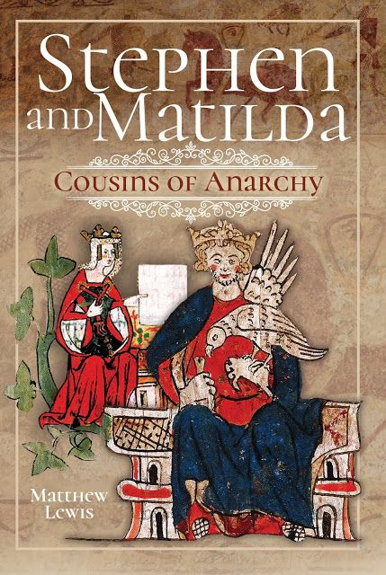 Stephen And Matilda Cousins Of Anarchy By Matthew Lewis Matthew Lewis Regency Books Books