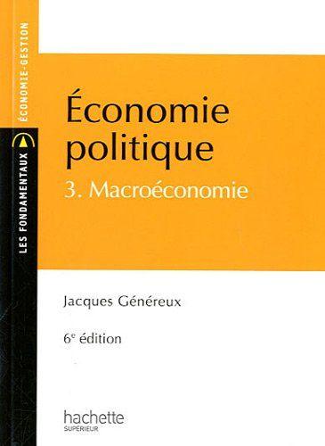 Telecharger Economie Politique 3 Macroeconomie Pdf Par Jacques Genereux Telecharger Votre Fichier Ebook Main Macroeconomie Economie Gestion Telechargement