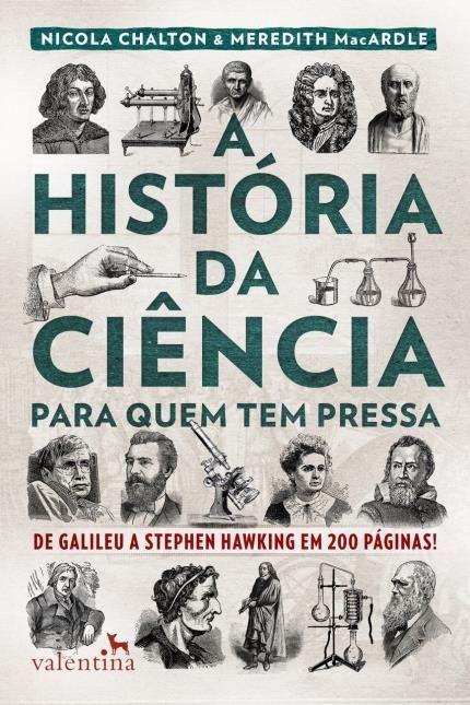 A Historia Da Ciencia Para Quem Tem Pressa Em 2020 Livros De