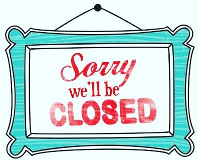 No Photo Description Available Sorry We Are Closed Just A Reminder Signs