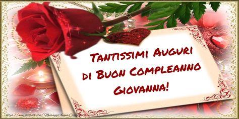 Tantissimi Auguri Di Buon Compleanno Giovanna Auguri Di Buon