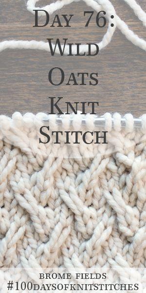 Day 76 : Wild Oats Knit Stitch : #100daysofknitstitches