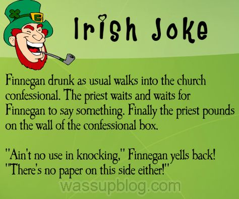 Irish jokes, sexy sals blonde joke this weeks funniest video all to make people laugh and set them up for a great weekend The Irish joke really rocks