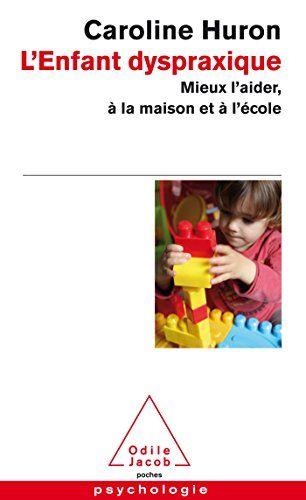 Telecharger L Enfant Dyspraxique Pdf Par Caroline Huron Telecharger Votre Fichier Ebook Maintenant Livre Livre Numerique Telechargement