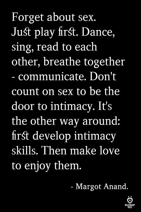 Forget about sex. Just play firs. Dance, sing, read to each other, breathe together - communicate. Don't count on sex to be the door to intimacy. It's the other way around: firgt develop intimacy skills. Then make love to enjoy them.