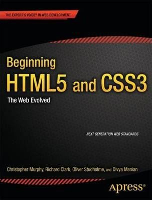 Pdf Download Beginning Html5 And Css3 The Web Evolved Free By Divya Manian In 2020 Html Book Html5 Development