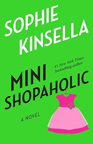 Download Pdf Mini Shopaholic A Novel Free Epub Mobi Ebooks Sophie Kinsella Sophie Kinsella Books Shopaholic