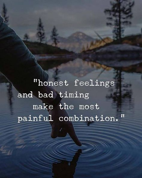 """""""Honest feelings and bad timing make the most painful combination."""" #Sadquotes #Deepquotes #Painfulquotes #Lifequotes #Beinghonest #QuotesforHardtimes #Motivationalquotes #Quotes #therandomvibez"""