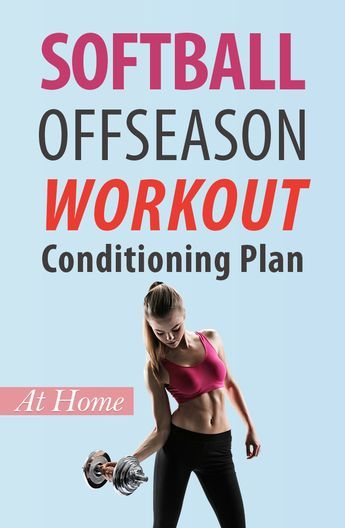 Softball Offseason Workouts At Home, Conditioning Plan