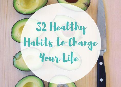 HEALTHY LIFESTYLES: 32 Healthy Habits to Change Your Life #healthy #healthylifestyle #healthylife #healthlife #health #healthtips