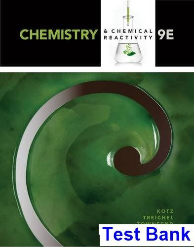 Test Bank for Chemistry and Chemical Reactivity 9th Edition