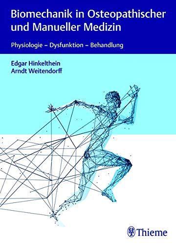 Biomechanik In Osteopathischer Und Manueller Medizin Physiologie Dysfunktion Behandlung Und Manueller Biomechanik O In 2020 Physiologie Biomechanik Medizin