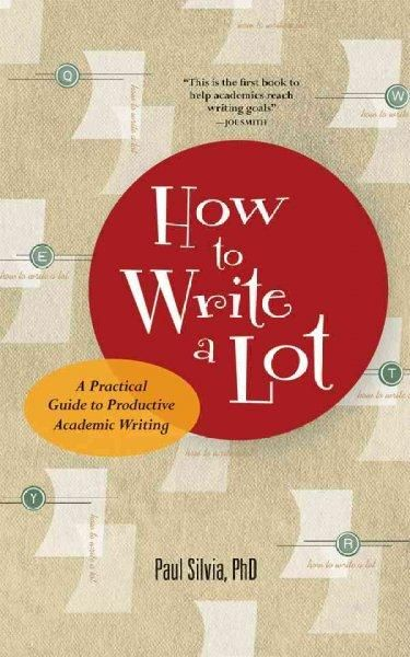How To Write A Lot Practical Guide Productive Academic Writing Grant Dissertation Implication Part Of