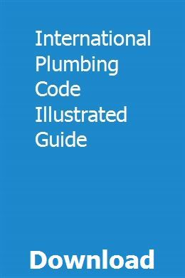 International Plumbing Code Illustrated Guide Pdf Download Online