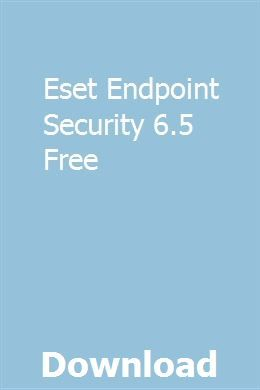 Eset Endpoint Security 6 5 Free download online full