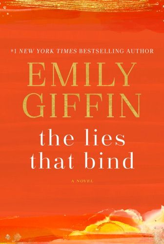 Read Download The Lies That Bind By Emily Giffin For Free Pdf Epub Mobi Download Free Read The Lies That Bind Onl Emily Giffin Upcoming Books Book Release