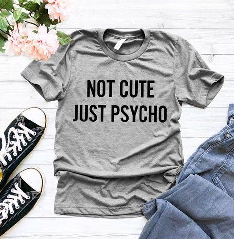 Not Cute Just Psyco 100/% Ringspun Cotton Womens Crew Neck T-shirt