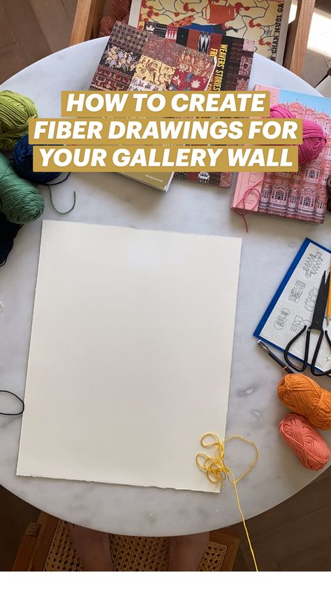 HOW TO CREATE FIBER DRAWINGS FOR YOUR GALLERY WALL