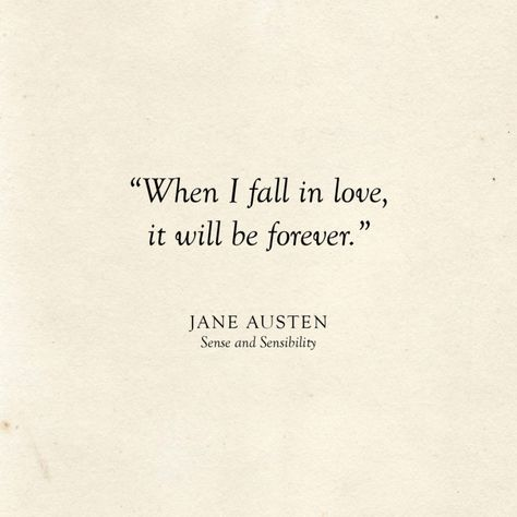 When I fall in love, it will be forever | Jane Austen Quote | Literary Wedding | Love Quotes